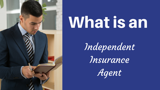 what is an independent insurance agent